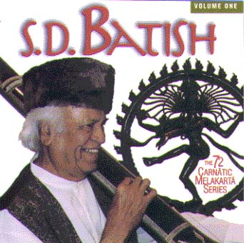 The 72 Melakartas of South Indian music system, volume 1 featuring the 1st 12 Melas. Composed and by S.D. Batish