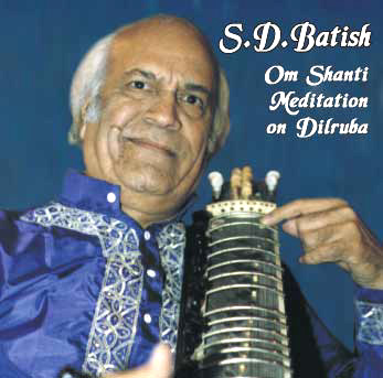 Om Shanti Meditation on Dilruba CD cover played by S.D. Batish